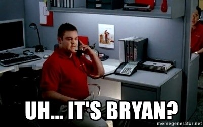 Jake From State Farm - uh... it's bryan?