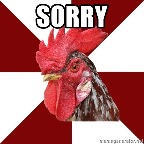 Roleplaying Rooster - Sorry