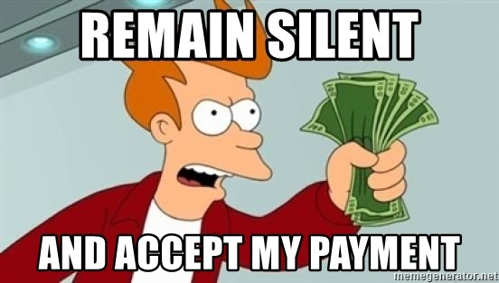 Shut up and take my money Fry blank - Remain silent and accept my payment