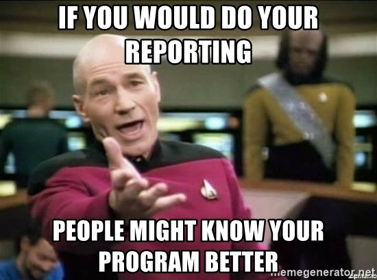 Picard why the fuck - If you would do your reporting people might know your program better