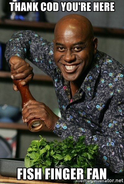 Ainsley Chef - Thank cod you're here fish finger fan