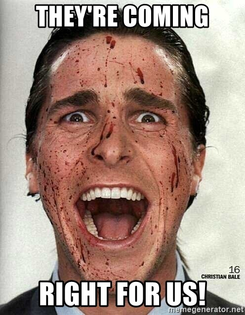 american psycho - They're coming right for us!