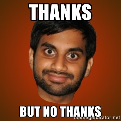 Generic Indian Guy - thanks but no thanks