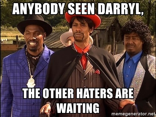 Dave Chappelle Player Haters - Anybody seen Darryl, The other haters are waiting