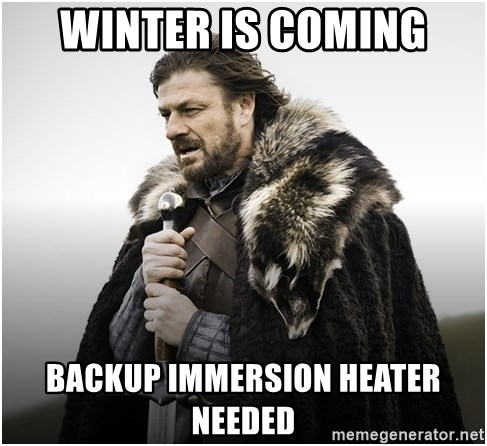ned stark brace yourself - WINTER IS COMING BACKUP IMMERSION HEATER NEEDED