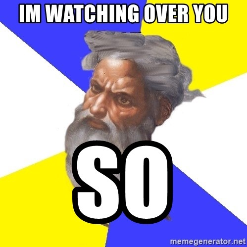 God - im watching over you  so