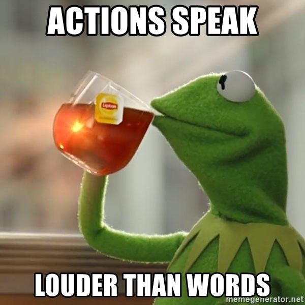 Kermit The Frog Drinking Tea - actions speak louder than words
