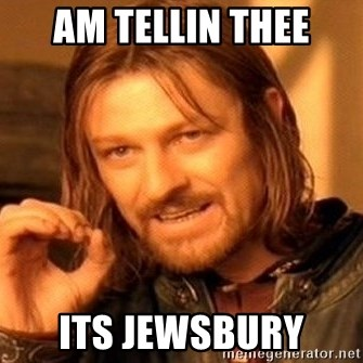 One Does Not Simply - Am tellin thee Its Jewsbury