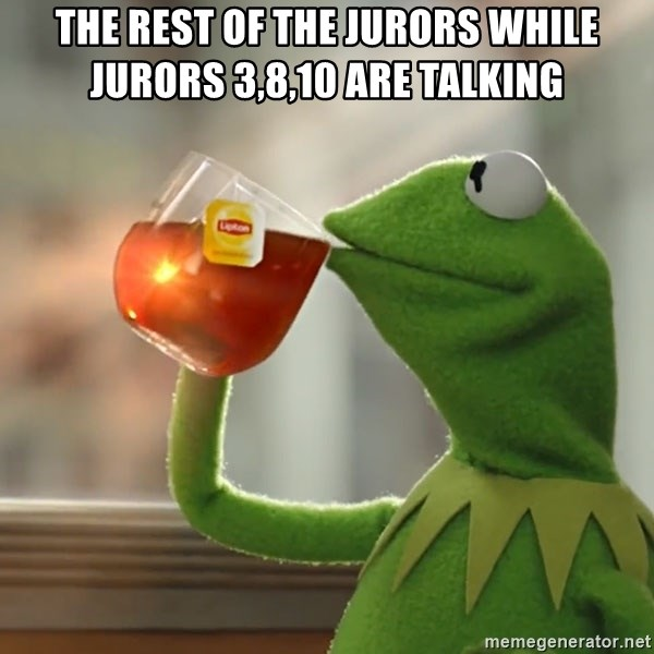Kermit The Frog Drinking Tea - The rest of the jurors while jurors 3,8,10 are talking