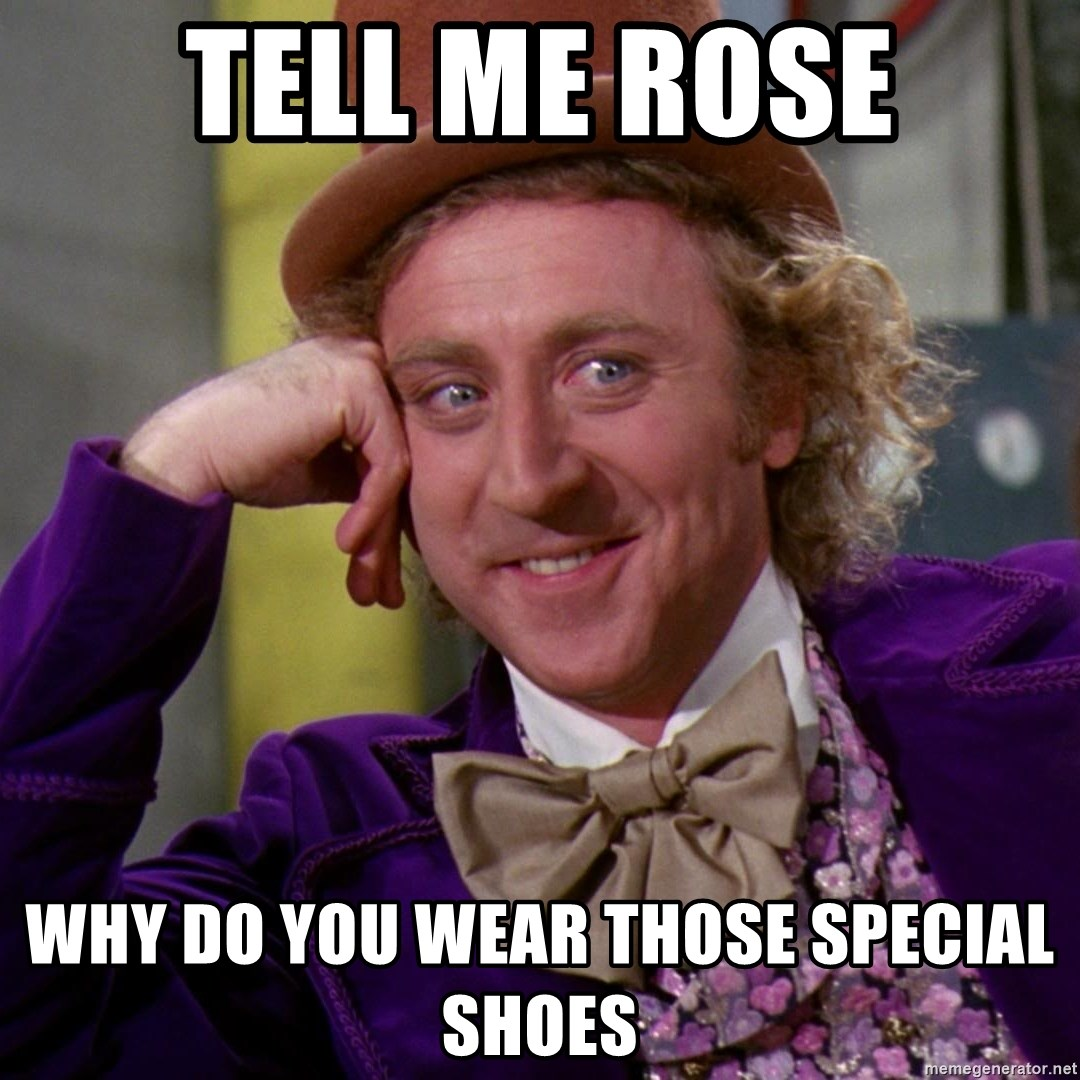 Willy Wonka - Tell me Rose Why do you wear those special shoes