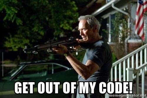 Clint Eastwood Get Off My Lawn - Get out of my code!
