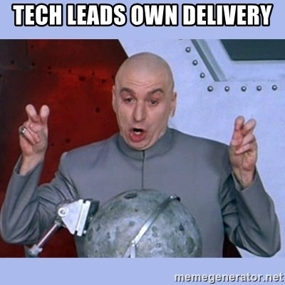 Dr Evil meme - tech leads own delivery