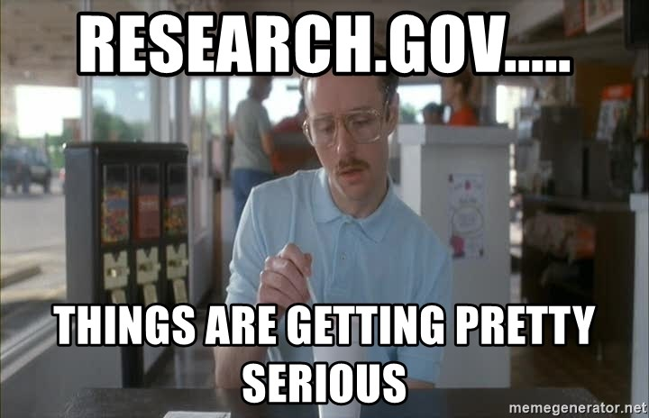 Things are getting pretty Serious (Napoleon Dynamite) - Research.gov..... Things are getting pretty serious
