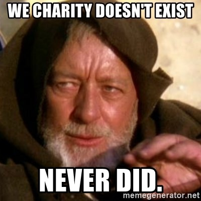 These are not the droids you were looking for - We Charity doesn't exist Never did.
