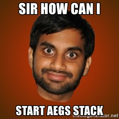 Generic Indian Guy - Sir how can I start aegs stack