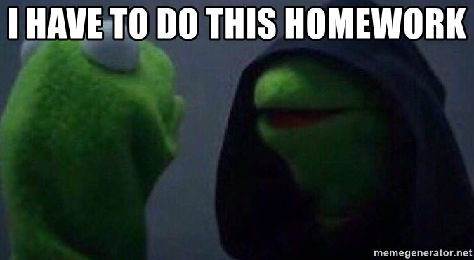 Evil kermit - I HAVE TO DO THIS HOMEWORK