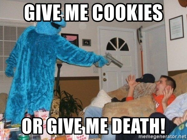 Bad Ass Cookie Monster - Give me cookies  Or give me death!