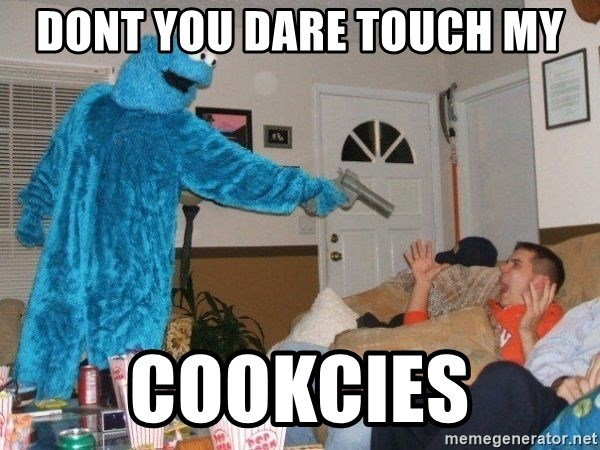 Bad Ass Cookie Monster - DONT YOU DARE TOUCH MY COOKCIES