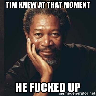 Morgan Freeman - Tim knew at that moment He fucked up