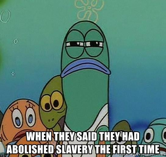 suspicious spongebob lifegaurd - When they said they had abolished slavery the first time