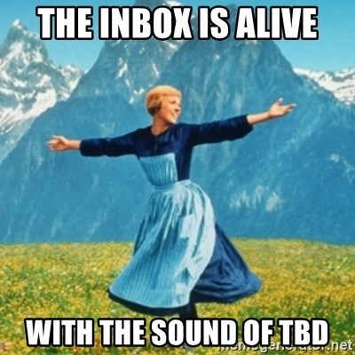 Sound Of Music Lady - The inbox is alive with the sound of TBD