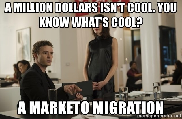 sean parker - A million dollars isn't cool. You know what's cool?  A Marketo Migration