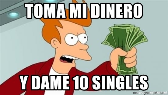 Shut up and take my money Fry blank - TOMA MI DINERO Y DAME 10 SINGLES