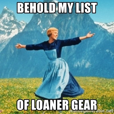 Sound Of Music Lady - Behold my list Of loaner gear