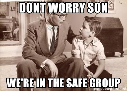 Racist Father - Dont worry son we're in the safe group