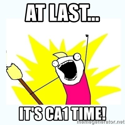 All the things - AT LAST... IT'S CA1 TIME!