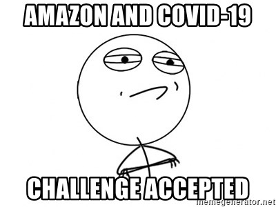 Challenge Accepted - Amazon and Covid-19 Challenge accepted