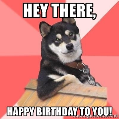 Cool Dog - Hey there, Happy birthday to you!