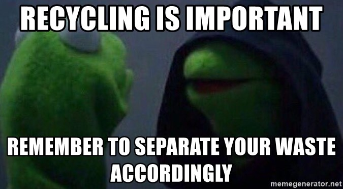 Evil kermit - Recycling is important Remember to separate your waste accordingly