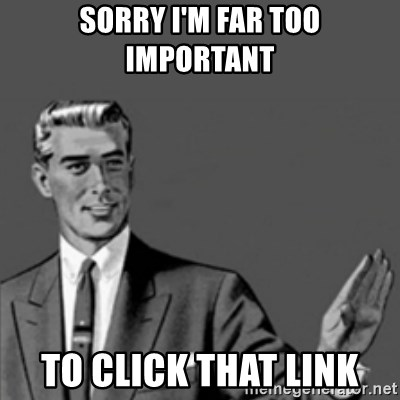 Correction Guy - Sorry I'm far too important  to click that link