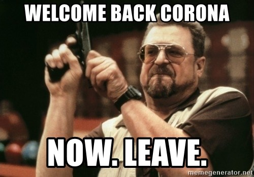 Walter Sobchak with gun - Welcome back Corona Now. Leave.