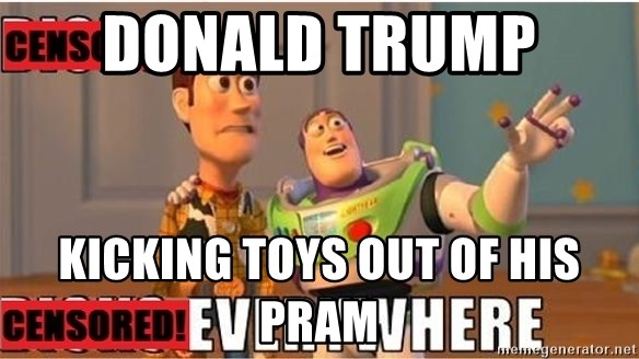 Toy Story Everywhere - Donald trump  Kicking toys out of his pram
