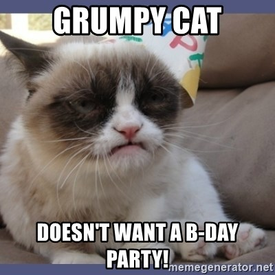 Birthday Grumpy Cat - Grumpy Cat Doesn't want a B-Day Party!