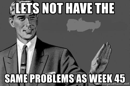 Correction Man  - lets not have the same problems as Week 45
