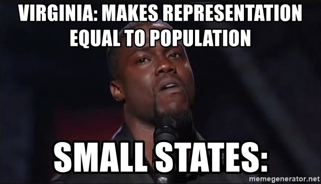 Kevin Hart Face - Virginia: makes representation equal to population  small states: