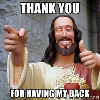 jesus says - Thank you For having my back