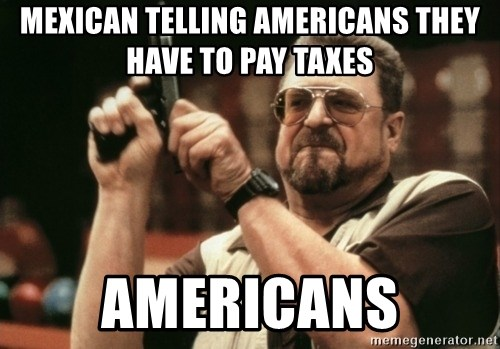 Walter Sobchak with gun - Mexican telling Americans they have to pay taxes Americans