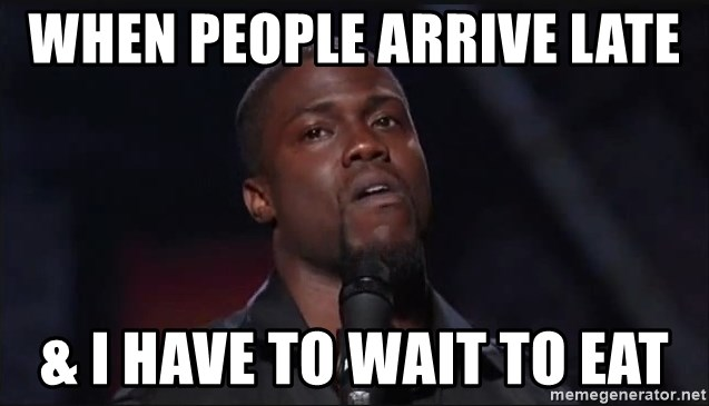 Kevin Hart Face - when people arrive late  & i have to wait to eat