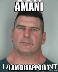 son i am disappoint - AMANI I am disappoint