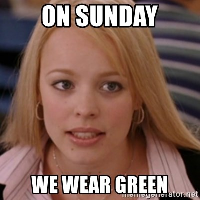 mean girls - On Sunday We wear Green