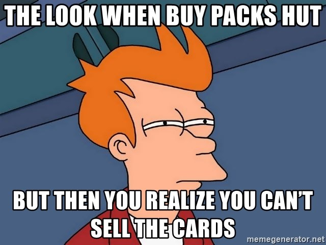 Futurama Fry - The look when buy packs hut But then you realize you can't sell the cards