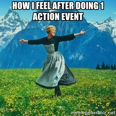 Look at All the Fucks I Give - How I feel after doing 1 action event
