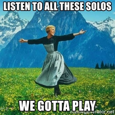 Look at All the Fucks I Give - Listen to all these solos We gotta play