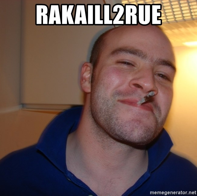 Good Guy Greg - rakaill2rue