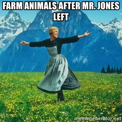 Look at All the Fucks I Give - Farm animals after Mr. Jones left