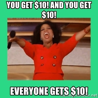 Oprah Car - You get $10! And you get $10! Everyone gets $10!